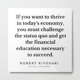 45  |  Robert Kiyosaki Quotes | 190824 Metal Print