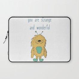 You Are Strange And Wonderful Laptop Sleeve
