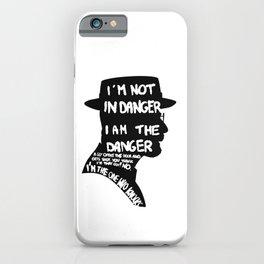 Heisenberg is the danger iPhone Case