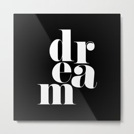 Dream Motivational Quote Metal Print
