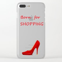 Born for shopping Clear iPhone Case