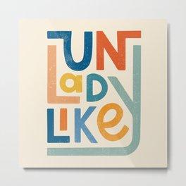 UNLADYLIKE Metal Print