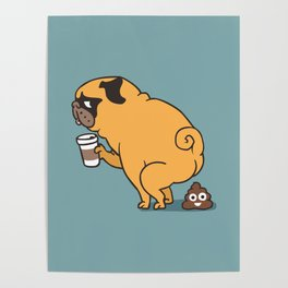 Coffee makes me poop Poster
