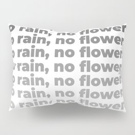 No Rain No Flowers Quote, Life Quotes, Large Printable Photography, Wall Art Print Decor Pillow Sham