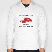 vegetarian Hoodies featuring Vegetarian? Huge Missed Steak by AmazingVision