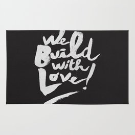 we build with love Rug