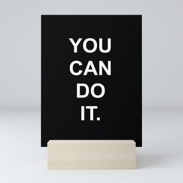 You can do it Black Mini Art Print