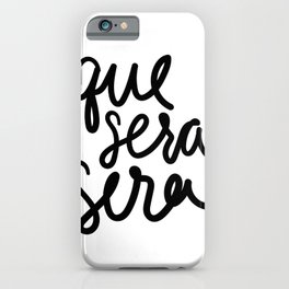 Que Sera Sera - Art Print iPhone Case