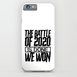 Happy New Year Gift Idea The Battle of 2020 is Done We Won Goodbye 2020 iPhone Case