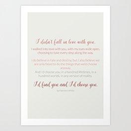 I'd choose you 4 #quotes #love #minimalism Art Print
