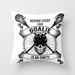 Lacrosse Goalie design Behind Every Good Goalie Gift Throw Pillow
