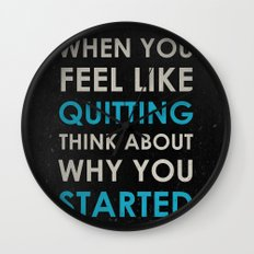 When you feel like quitting - Motivational print Wall Clock