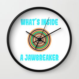 """A Nice Inside Theme Tee For You Who Loves Being Inside Saying """"What's Inside A Jawbreaker"""" T-shirt Wall Clock"""