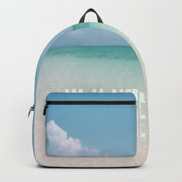 Life is better at the beach - Calm Waters Backpack