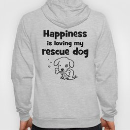 Happiness Is Loving My Rescue Dog Hoody