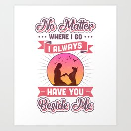 I Always Have You Beside Me Art Print