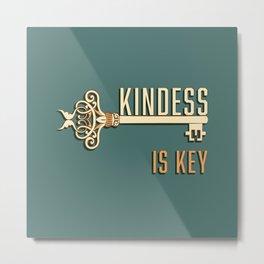 Kindness is Key Metal Print