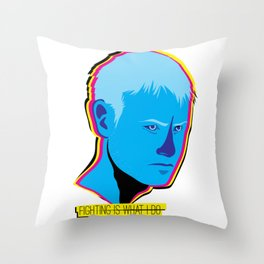 WOLFGANG: Fighting is what I do Throw Pillow