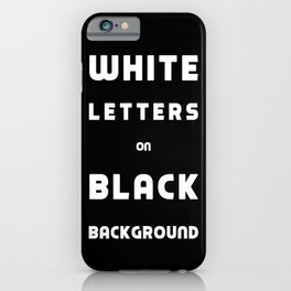 White on Black iPhone Case