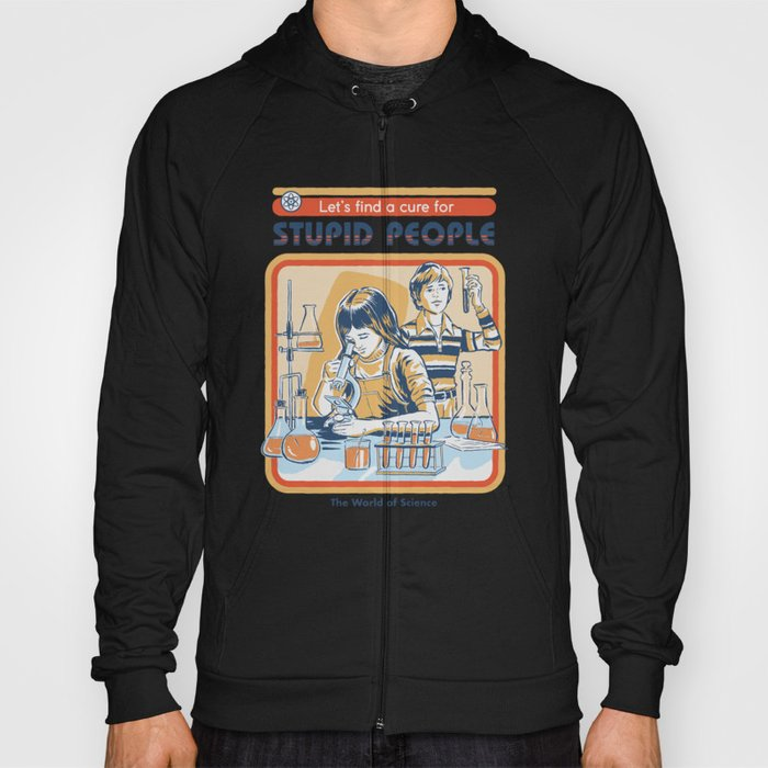 A Cure for Stupid People Hoody