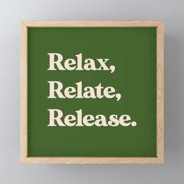 Relax, Relate, Release Framed Mini Art Print
