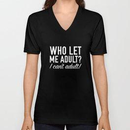 Who Let Me Adult? Unisex V-Neck