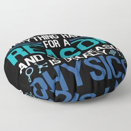 Everything Happens For A Reason Floor Pillow