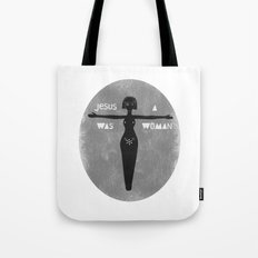 Jesus was a woman Tote Bag