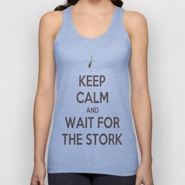 Keep Calm And Wait For The Stork Baby Delivery Unisex Tank Top