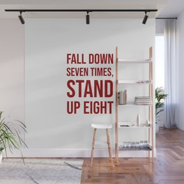 Fall down seven times, stand up eight - Motivational quote Wall Mural
