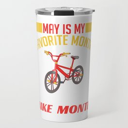 "Biking Shirt For Bikers With Illustration Of A Bike ""Favorite Month National Bike Month"" T-shirt Travel Mug"