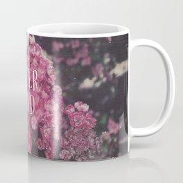 Never Mind The Pink Roses Coffee Mug