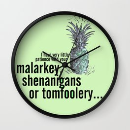 Malarkey, Shenanigans & Tomfoolery - Psych Wall Clock