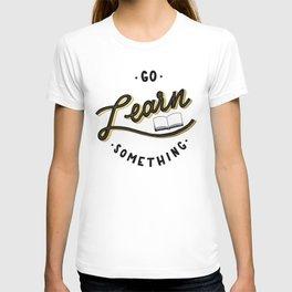 Go Learn Something T-shirt