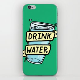 Drink Water iPhone Skin
