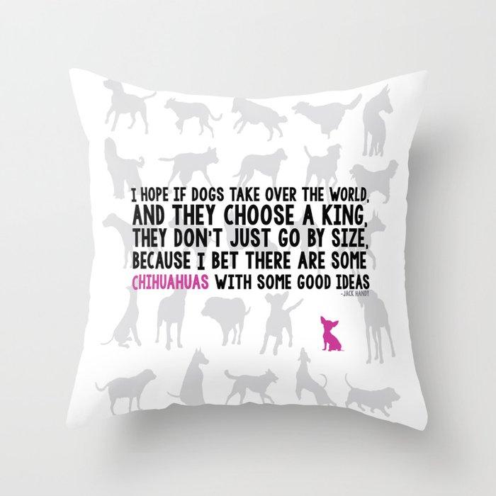 Chihuahua Take-Over (dog) Throw Pillow
