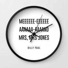 me and mrs jones Wall Clock