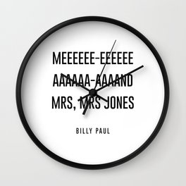 me and mrs jones Wall Clock