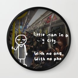 little man in a big city: with no one, with no phone. Wall Clock