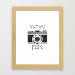 Don't Lose Focus! Framed Art Print