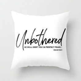 Unbothered - Isaiah 26:3 Throw Pillow
