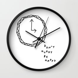 Be Happy - clock life humor quote black and white illustration Wall Clock