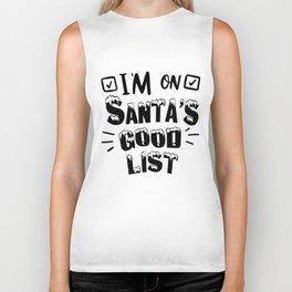 I'm On Santa's Good List Christmas Design Biker Tank