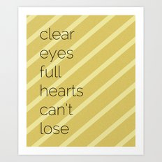 Clear Eyes, Full Hearts, Can't Lose-Friday Night Lights  v2.0 Art Print