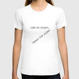 Life is short break the rules... quote mark twain inspiring typographical T-shirt