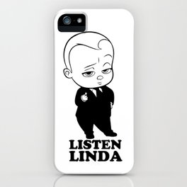 Listen Linda iPhone Case