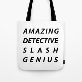AMAZING DETECTIVE SLASH GENIUS Tote Bag