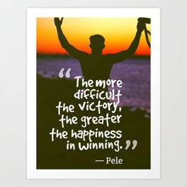 Ispirational Sports Quotes — Pele Art Print