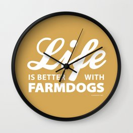 Life is better with farmdog 2 Wall Clock