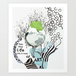 Life Into Art: by Deb Haugen (#HeyCreateDaily) Art Print